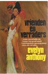 Anthony, Evelyn - Vrienden en verraders