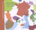 Evers, davind, Anton van Hoorn, Joost Tennkes, Aldert de Vries, Arjan harbers, Sander Klaver - Atlas Europa. Planet, people, profit, politicis.