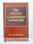 Hofman, M. - Het alwijze Godsbestuur verheerlijkt --- In het leven, de lotgevallen en de roeping tot het leraarsambt