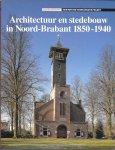 Michels, Drs J.C.M. - Architectuur en stedebouw in Noord-Brabant 1850-1940