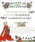 As-Vijvers, Anne Margreet S. - De hand van de Meester Het Getijdenboek van Katherina van Kleef