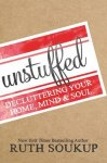 Soukup, Ruth - Unstuffed / Decluttering Your Home, Mind, & Soul
