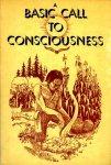 - A basic call to consciousness