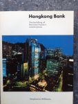 Williams, Stephanie - Hongkong Bank: The Building of Norman Foster's Masterpiece