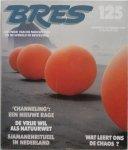 Langeveld Dries - Bres nr 125 augustes september 1987 Channeling een nieuwe rage De vrije wil als natuurwet Sjamanenritueel in Nederland Wat leert ons de chaos?