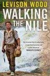 Wood, Levison - Walking the Nile