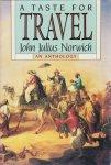 John Julius Norwich - A taste for travel. An anthology