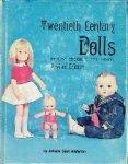 Johana Gast Anderton - Twentieth Century Dolls From bisque to vinyl Revised Edition