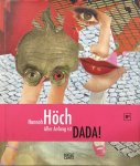BURMEISTER, Ralf - Hannah Höch: Aller Anfang ist DADA!