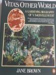 BROWN, Jane - Vita's Other World. A Gardening Biography of V. Sackvillewest
