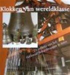 Elly van Loon-van de Moosdijk & Annemarieke Willemsen & Nationaal Beiaardmuseum (asten & Netherlands) - Klokken van wereldklasse
