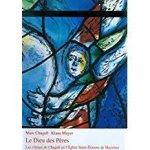 CHAGALL, MARC - KLAUS MAYER. - Le Dieu des Pères. Les Vitraux de Chagall en l'église Saint -Étienne de Mayence.