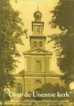 """Auteurs (diverse) - """"Over de Unentse kerk"""" (De St.-Lambertuskerk van Udenhout, Waterstaatskerk, monument)"""