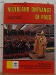 Bruin, Hendrik S. de - Nederland ontvangt de paus