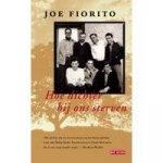 Fiorito, Joe - Hoe dichter bij ons sterven