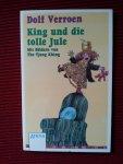 Verroen, Dolf - King und die tolle Jule