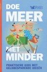 Graaff, Ans van der (red.) - Doe meer met minder: Praktische gids met geldbesparende ideeen