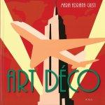 Giusti, Maria Adriana  ; Alessandra Angelini - Art Deco