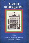 Jaap Haan, Ad Schijve, W. van den Berg, - Alzoo rederijkers! 125 Provinciaal Groninger Rederijkers Verbond.