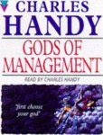 Handy, Charles - The Gods Of Management    The Changing Work Of Organisations