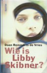 Remmerts de Vries, Daan - Wie is Libby Skibner?