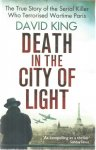 King, David - Death in the City of Light - The true story of the serial killer who terrorised wartime Paris