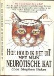 Baker Stephen  ..  Illustraties Jacky Geyer,  en Vertaling Peter de Rijk, - Hoe houd ik het uit met mijn neurotische kat