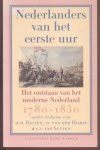 Beliën, H.M. (redactie e.a.) - Nederlanders van het eerste uur (Het ontstaan van het moderne Nederland 1780 1830)