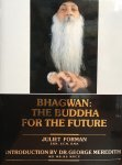 Forman, Juliet [Maneesha James] (with an introduction by dr. George Meredith) - Bhagwan: the Buddha for the future (Maneesha's trilogy, nr 1)