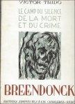 Trido, Victor. - Breendonck, le Camp du Silence, de la Mort et du Crime.