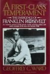 Ward, Geoffrey C. - A first-class temperament. The Emergence of Franklin Roosevelt.