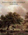 Buunk, Frans en Nicole van der Schaaf - Romantiek rond de familie Koekkoek. Catalogus van verkoopexpositie van werken van 4 generaties KOEKOEK