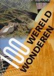 , - 100 wereld wonderen / de grootste schatten der mensheid op 5 continenten