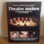 Griffiths,van Beek - Theater maken / druk 1