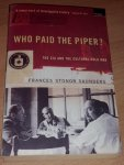 Saunders, Frances Stonor - Who Paid The Piper? The CIA and the Cultural Cold War