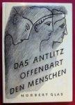 Glas, Norbert - Das Antlitz offenbart den Menschen. Band I. Eine geistgemässe Physiognomik.