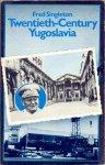 Fred Singleton - Twentieth-Century Yugoslavia