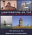 Lafreniere, Normand - Lightkeeping on the St. Lawrence