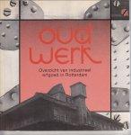 Dalen, Jurr van; Daalder, Remmelt; Boon, Willem - Oud Werk overzicht van industrieel erfgoed in Rotterdam
