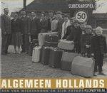 Vries, Marine de & Ben van Meerendonk - Algemeen Hollands. Ben van Meerendonk en zijn fotopersbureau