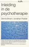 Brown, Dennis / Pedder, Jonathan - Inleiding in de psychotherapie.