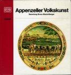 Gysling-Billeter, Erika (Text) / Reiter, Roland (Fotos) - Appenzeller Volkskunst. Sammlung Bruno Bischofberger