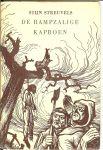 Streuvels, Stijn .. is verlucht met houtgravures van Luc de Jaegher in de winter van het jaar 1957  voor de leden W.B. Vereniging - De rampzalige kaproen .. Een middeleeuwse boerenroman Wernher de Tuinder