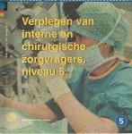 Sesink, E., Jong, J.H.J. de - Bouwstenen gezondheidszorgonderwijs Verplegen van interne en chirurgische zorgvragers 2