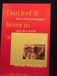 Tennekes, Henk - Dan leef ik liever in onzekerheid. ; Een wetenschapper aan het werk.