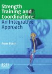 Bosch, Frans - Strength training and coordination: an integrative approach / an integrative approach