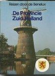 Hoek, K.A.van den/ Birgitta Bouland - Reizen door de Benelux: de provincie Zuid-Holland
