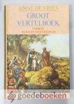 Vries, Anne de - Groot vertelboek voor de Bijbelse Geschiedenis, Oude Testament en Nieuwe Testament --- Met tekeningen van Cornelis Jetses