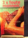 Kürthy, Ildikó von, India Knight en Caroline Preston - 3 x foute mannen / bevat de titels: Foute mannen en ander leed . Is dit alles? . Een nieuw leven