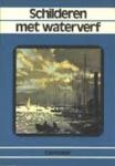 Hilder, R. - SCHILDEREN MET WATERVERF IN UW VRIJE TIJD